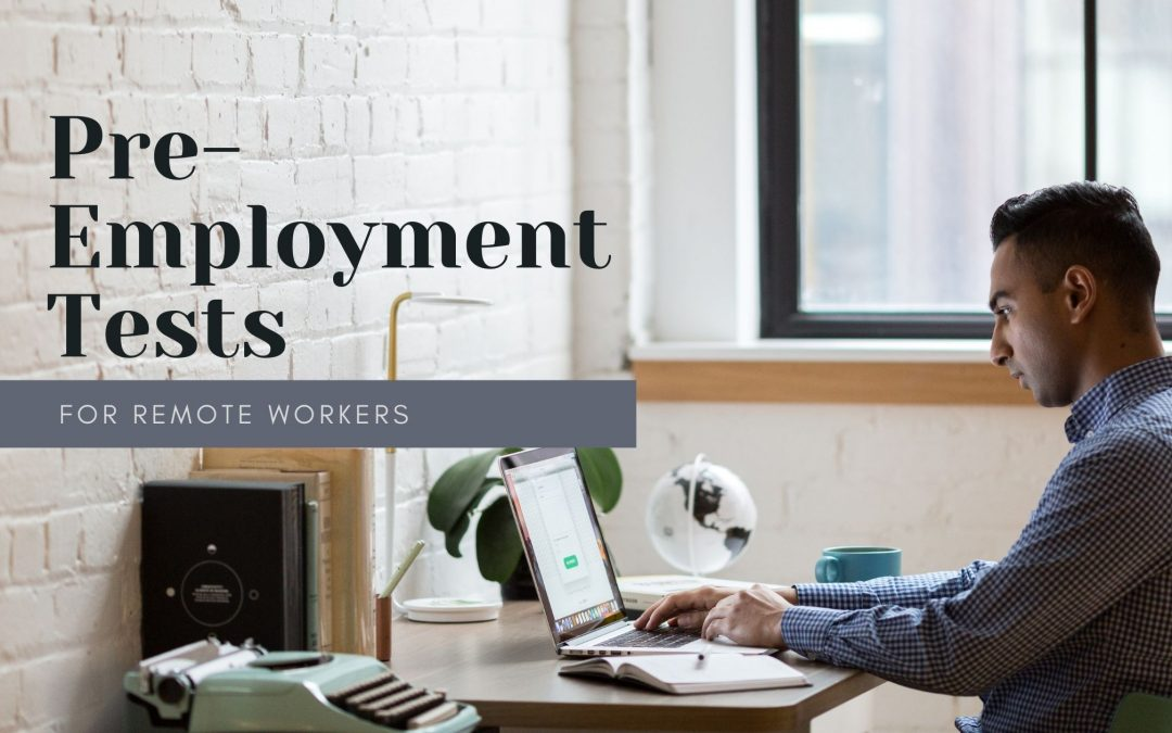 8 Types of Pre-Employment Tests for Remote Workers